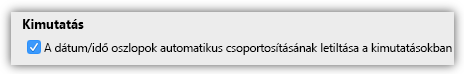 Képernyőkép a kimutatások dátum/idő oszlopok automatikus csoportosításának letiltására szolgáló beállításáról
