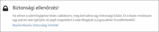 Példa a OneDrive lehívási kérésekor a felhasználói felületen megjelenő, az ellenőrző kód megadására figyelmeztető értesítésre