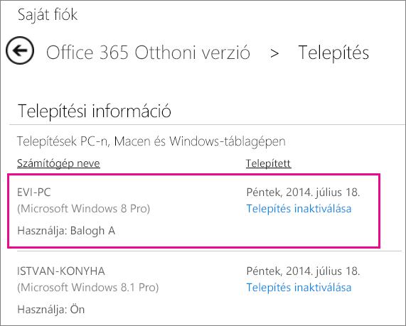 Amikor egy Önnel közös előfizetést használó személy telepíti az Office-t, látni fogja az illető számítógépnevét és nevét.