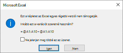 Egy párbeszédpanel, amelyen megkérdezheti, hogy a fromula = @A1: A10 + @A1: A10 helyett inkább a következőt szeretné használni.