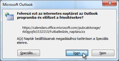 Az Outlook alkalmazásba felvenni kívánt összes internetes naptár