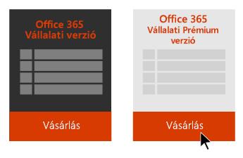 Az Office 365 Vállalati verziós és az Office 365 Vállalati prémium verziós lehetőség; egy nyíl mutat a Vásárlás gombra az Office 365 Vállalati prémium verzió alatt.