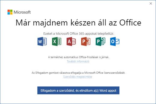 A Már majdnem készen áll az Office képernyő a licencszerződés elfogadásához és az app elindításához
