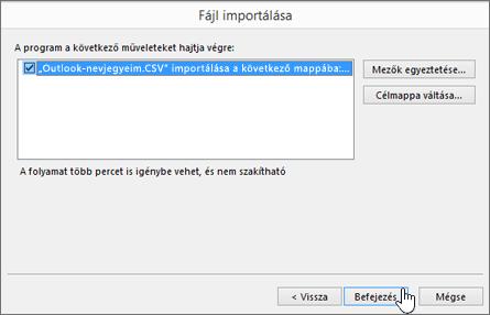 Amikor Gmail-névjegyeket importál az Office 365-ös postaládájába, a Befejezés gombra kattintva indítsa el az áttelepítést