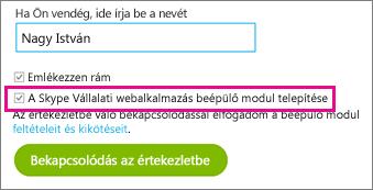 """Ellenőrizze, hogy """"A Skype Vállalati webalkalmazás beépülő modul telepítése"""" jelölőnégyzet be van-e jelölve"""