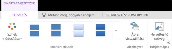 Képernyőkép a SmartArt-eszközök Tervezés lapjáról, melyen a kurzor a Helyettesítő szöveg lehetőségre mutat.