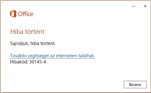 Az Office telepítésekor 30145-4-es kódszámú hiba jelenik meg