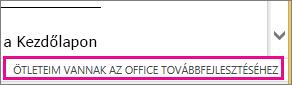 Az Ötleteim vannak az Office továbbfejlesztéséhez parancs