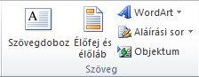 A Szöveg csoport az Excel 2010 menüszalagjának Beszúrás lapján