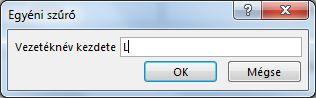 """Az Egyéni szűrő párbeszédpanel és a beírt """"L"""" betű."""