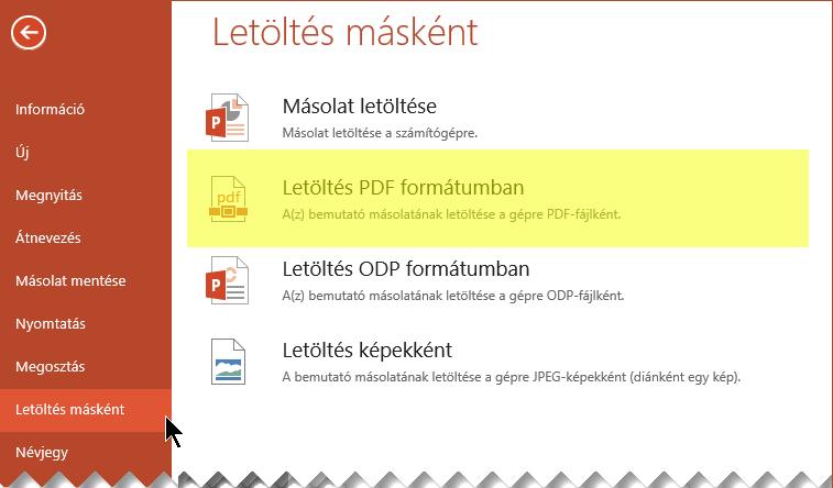 Válassza a Fájl > Letöltés másként > Letöltés PDF formátumban lehetőséget.
