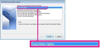 Az Exportálás fájlba lehetőség az Importálás és exportálás varázslóban