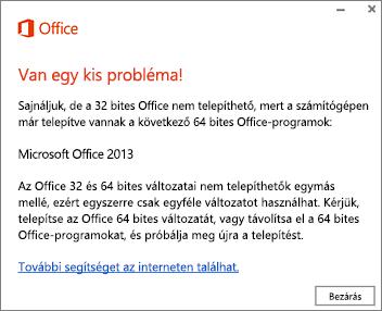 Hibaüzenet arról, hogy nem lehet 32 bites Office-t telepíteni 64 bites mellé