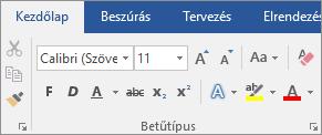 A Word Kezdőlap lapjának Betűtípus csoportjában választhat betűtípust és betűméretet
