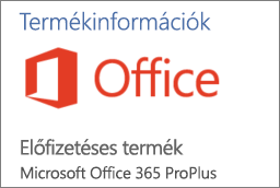 Egy Office-alkalmazás Termékinformációk szakaszának egy részéről készült képernyőkép. Látszik rajta, hogy az alkalmazás az Office 365 ProPlus egy előfizetéses terméke.