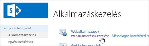 Központi felügyelet, ahol a Webalkalmazások kezelése elem van kijelölve