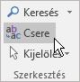 Az Outlookban válassza a Szövegformázás > Szerkesztés > Csere lehetőséget.