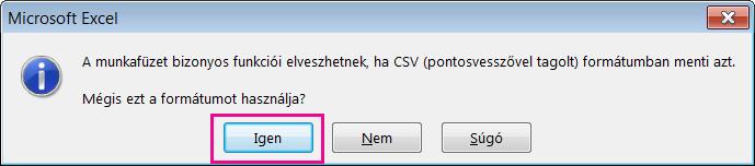 Kép arról az üzenetről, amelyben az Excel megerősítést kér a fájl CSV-formátumban való mentéséről