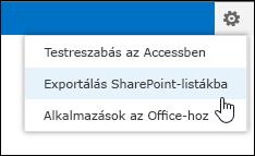 Az Exportálás SharePoint-listákba parancs a Beállítások menüben
