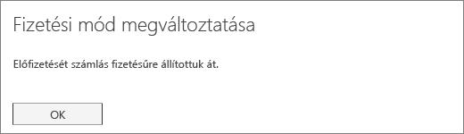 Képernyőkép arról a megerősítő üzenetről, amely azt követően jelenik meg, hogy az előfizetést számlás fizetésre módosította