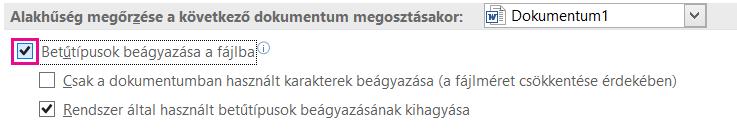 A betűtípus-beágyazás bekapcsolása a fájl > beállításaival