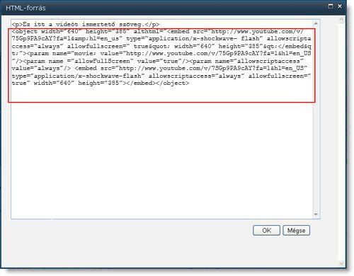 HTML-forrásszerkesztő a Tartalomszerkesztő kijelzőhöz egy videofájl beágyazási kódjával