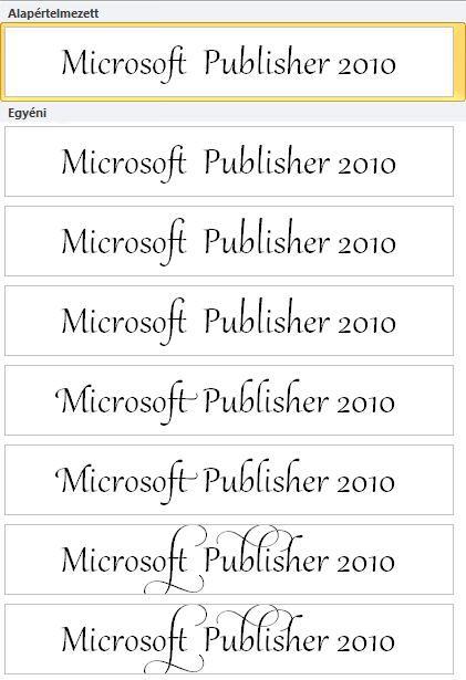 A Publisher 2010 stíluskészlete az OpenType-betűtípusok nyújtotta speciális tipográfiai szolgáltatásokhoz