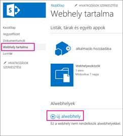 Új alwebhely hozzáadásához válassza a Webhelytartalom elemet, majd válasszon egy új alwebhelyet.