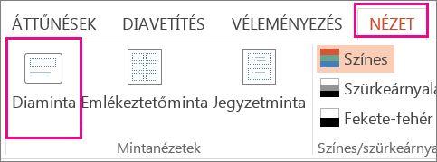 A Nézet lapon kattintson a Diaminta gombra