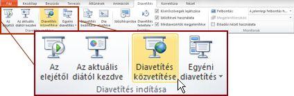 Diavetítés közvetítése, a PowerPoint 2010 alkalmazás Diavetítés indítása csoportjának Diavetítés lapján