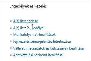 A Lista beállításai párbeszédpanel, amelyen a lista törlésére szolgáló elem van kiemelve