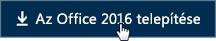 Rövid útmutató alkalmazottaknak: Az Office 2016 telepítése gomb