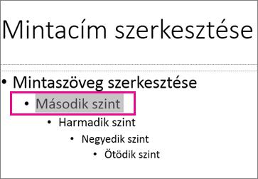 Diaminta-elrendezés második szintű kijelölt szöveggel