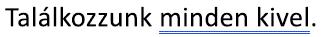 A nyelvhelyességi hibára jelölt kék kettős aláhúzása