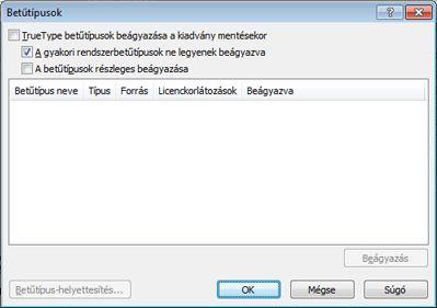 Beágyazott betűtípusok kezelése a Publisher 2010 alkalmazásban