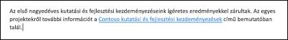 Ha hivatkozásokat szúr be a szövegbe, azzal megkönnyíti a felhasználók számára a kapcsolódó fájlok elérését.