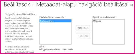 A metaadat-alapú navigáció beállításaival megadhatja azokat a metaadatmezőket, amelyek a navigációs fastruktúrában megjelenhetnek.