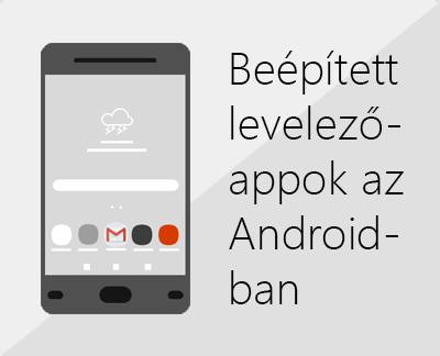 Kattintson ide valamelyik beépített androidos levelezőapp beállításához