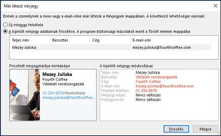 Ha egy ismétlődő névjegyet, Outlook megkérdezi, hogy szeretné-e frissítheti.