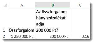 12500000Ft az A2 cellában, 2000000 Ft a B2 cellában, 0,16 a C3 cellában