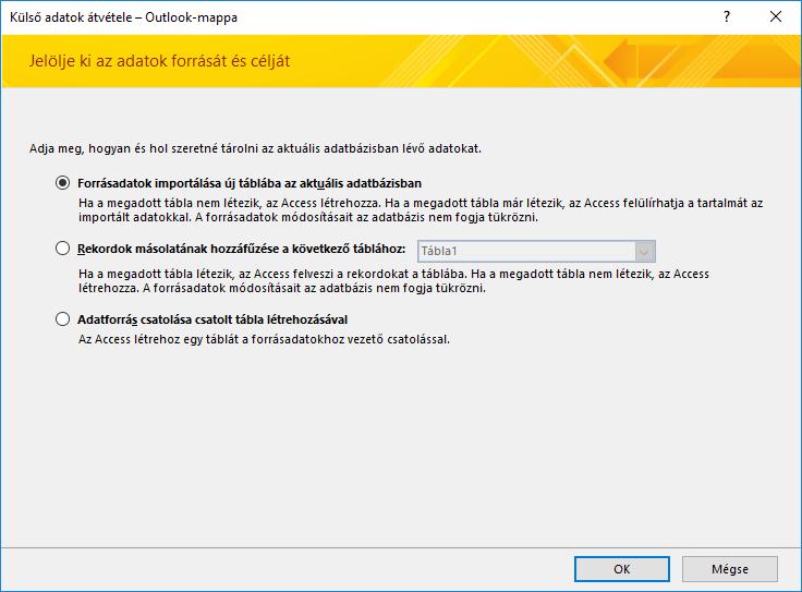 Ezt válassza, ha egy Outlook-mappát importál, illetve ha hozzáfűz vagy csatol egy Outlook-mappát egy táblához