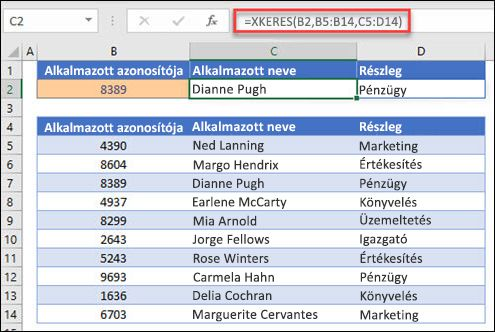 Example of the XLOOKUP function used to return an Employee Name and Department based on Employee IDt. A képlet a következő: =XKERES(B2;B5:B14;C5:D14;0;1)