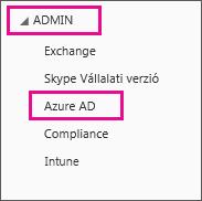 Az Office 365 Rendszergazda menüje A harmadik lehetőség (Azure AD) kiválasztása.