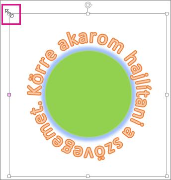 A WordArt-objektumok átméretezésére szolgáló méretező fogópont