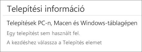 """A Telepítési információ szakasz tartalmazza a számítógépek listáját, amelyekre Office lett telepítve az adott fiókkal. Ha nem telepítette az Office-t a fiókkal, akkor az """"Ön még nem használt fel egy telepítést sem"""" üzenet látható."""