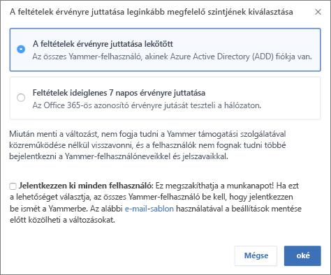 Képernyőkép a megerősítő párbeszédpanelről, amely az Office 365-bejelentkezés kényszerítési szintjét jeleníti meg.