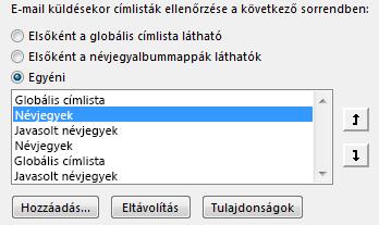 A nyilak használatával meghatározhatja azt a sorrendet, amelyben az Outlook eléri a címjegyzékeket.