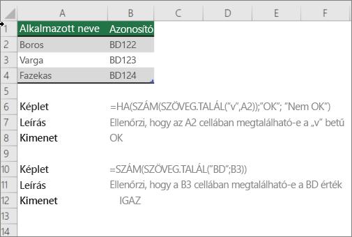 Egy példa használata: Ha, szám, és a keresési funkciók ellenőrzéséhez, ha egy cellában egy részének megfelel-e a megadott szöveg