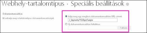 Sablon hozzáadása mezők a tartalomtípushoz tartozó Speciális beállítások lapon