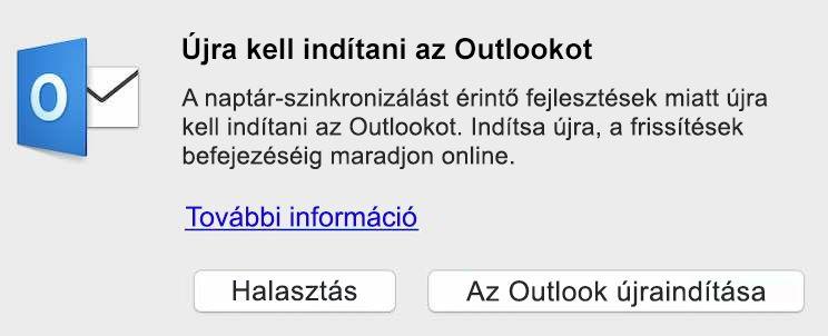 A naptár szinkronizálását érintő fejlesztések életbe lépéséhez indítsa újra az Outlookot. Indítsa újra, és maradjon online a frissítések befejezéséig.